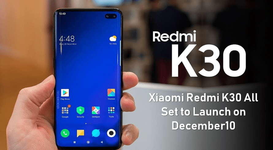 Xiaomi Redmi K30 all set to launch on December 10