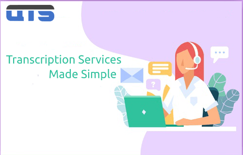 In what ways do the transcription services make our life simple?