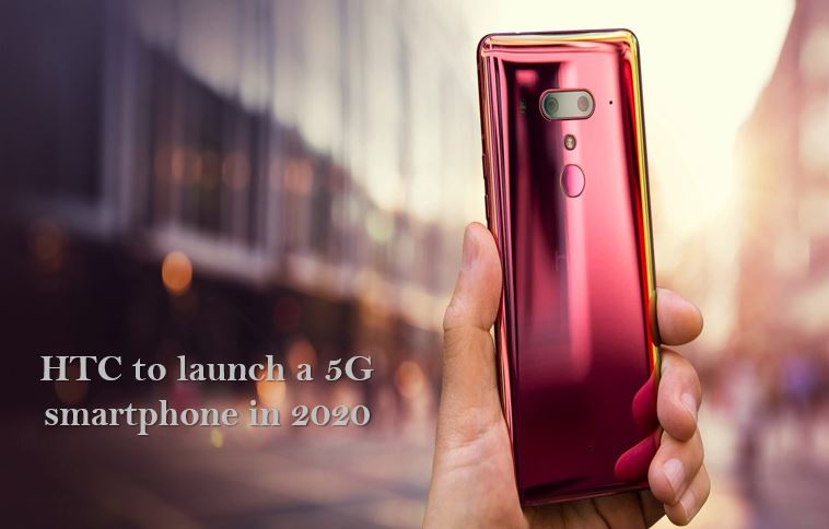 HTC to launch a 5G smartphone in 2020