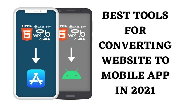 Best tools for converting website to mobile app in 2021
